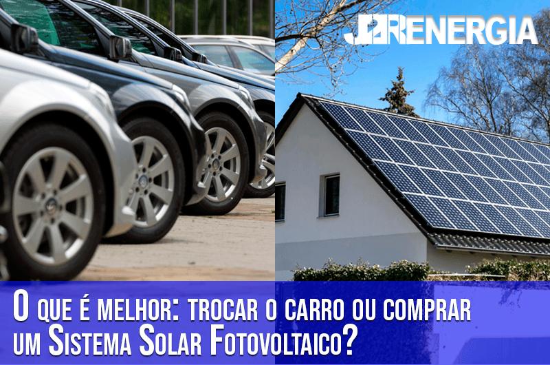 O que é melhor: trocar o carro ou comprar um Sistema Solar Fotovoltaico?