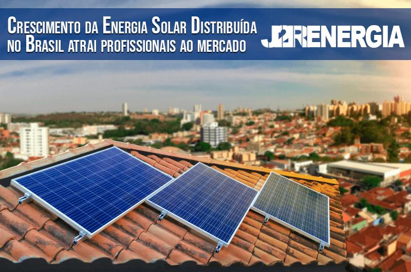 Crescimento da Energia Solar Distribuída no Brasil atrai profissionais ao mercado