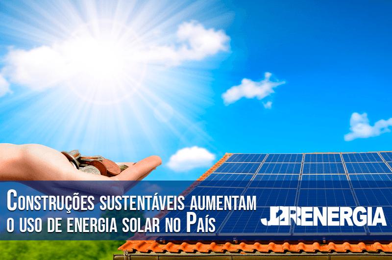 Construções sustentáveis aumentam o uso de energia solar no País