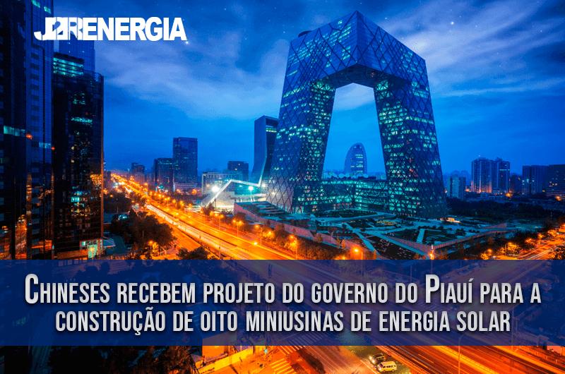 Chineses recebem projeto do governo do Piauí para a construção de oito miniusinas de energia solar